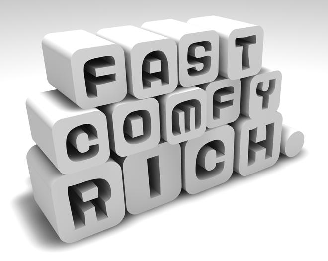Fast Comfy Rich